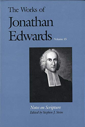 Notes on Scripture (The Works of Jonathan Edwards Series, Volume 15) (v. 15) (9780300071986) by Jonathan Edwards