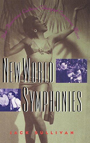 New World Symphonies: How American Culture Changed European Music.