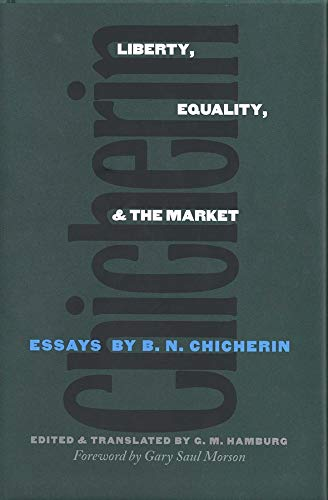 Liberty, Equality and the Market: Essays by B.N. Chicherin (Hardback): B.N. Chicherin