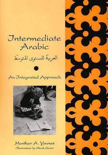 9780300072402: Intermediate Arabic: An Integrated Approach (Yale Language Series)