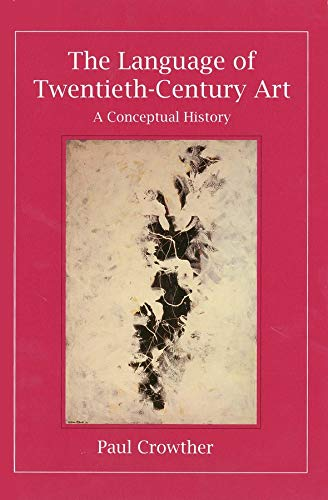 The Language of Twentieth-Century Art A Conceptual History