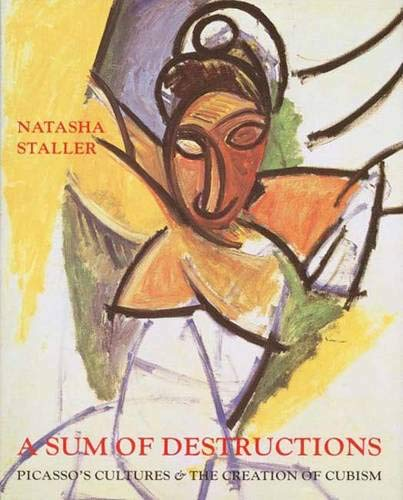 9780300072426: A Sum of Destructions: Picasso's Cultures and the Creation of Cubism