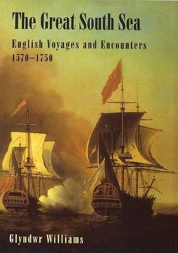 The Great South Sea: English Voyages and Encounters 1570-1750