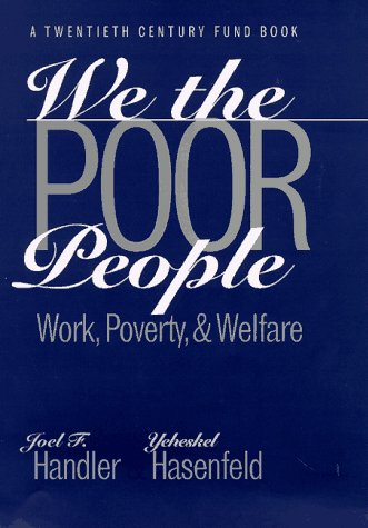 9780300072488: We the Poor People: Work, Poverty, and Welfare (Yale Fastback Series)