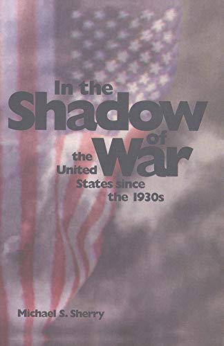9780300072631: In the Shadow of War: The United States since the 1930s