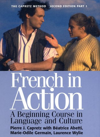 9780300072655: French in Action : A Beginning Course in Language and Culture, the Capretz Method: Part One