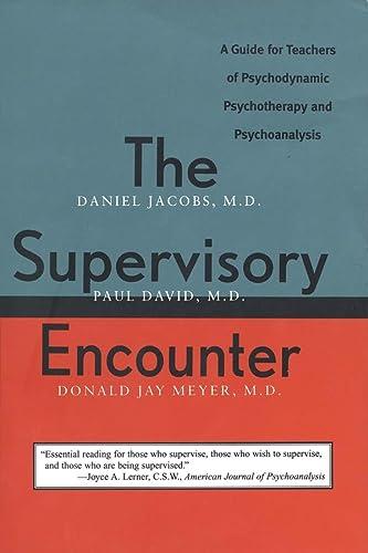 The Supervisory Encounter: A Guide for Teachers: Jacobs, Daniel, David