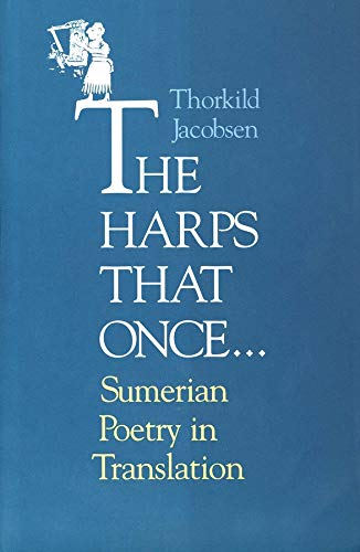 9780300072785: The Harps that Once...: Sumerian Poetry in Translation