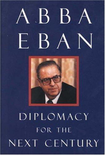 Diplomacy for the next century.: Eban, Abba.