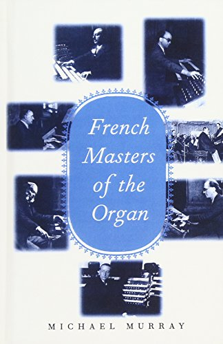 9780300072914: French Masters of the Organ