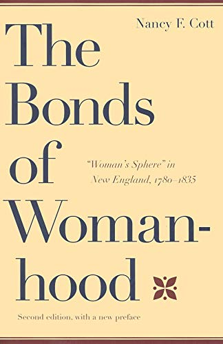9780300072983: The Bonds of Womanhood: