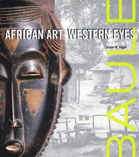 9780300073171: Baule: African Art/Western Eyes