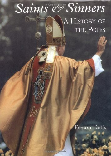 9780300073324: Saints and Sinners: A History of the Popes