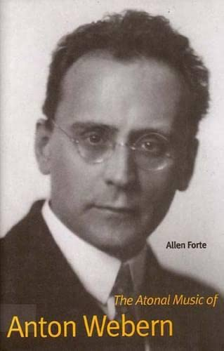 9780300073522: The Atonal Music of Anton Webern