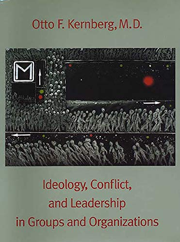 9780300073553: Ideology, Conflict, and Leadership in Groups and Organizations