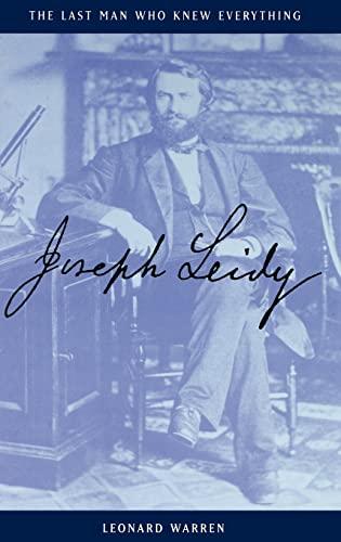 9780300073591: Joseph Leidy: The Last Man Who Knew Everything
