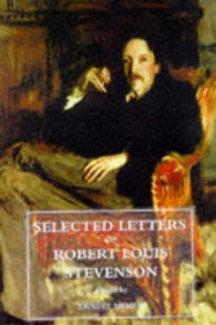 Selected Letters of Robert Louis Stevenson: Robert Louis Stevenson