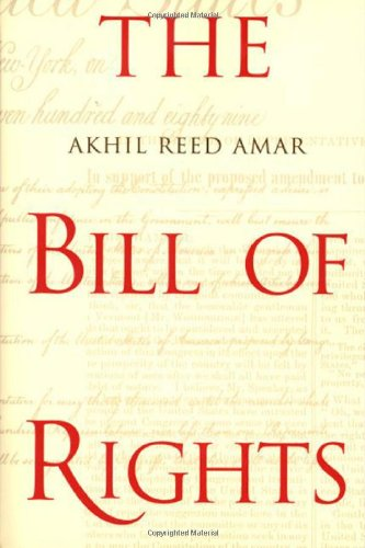 9780300073799: The Bill of Rights: Creation and Reconstruction