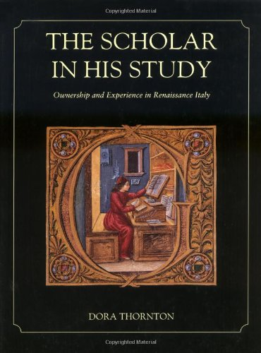 9780300073898: The Scholar in His Study: Ownership and Experience in Renaissance Italy