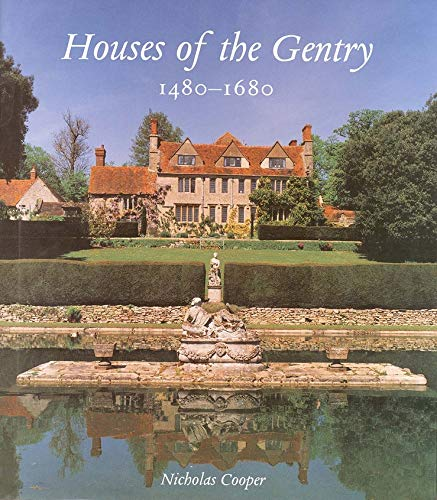 Houses of the Gentry 1480-1680: Cooper,Nicholas