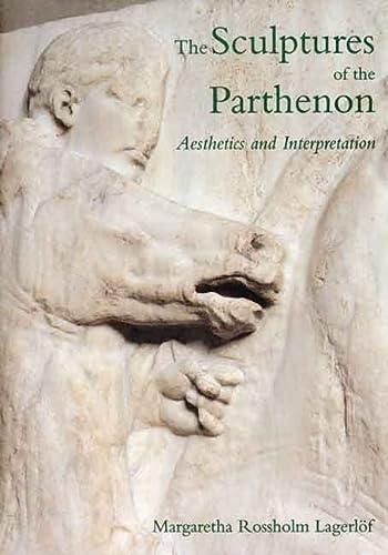 9780300073911: The Sculptures of the Parthenon: Aesthetics and Interpretation