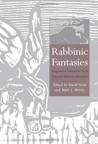 Rabbinic Fantasies: Imaginative Narratives from Classical Hebrew Literature (Yale Judaica Series)