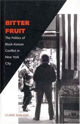 9780300074062: Bitter Fruit: The Politics of Black-Korean Conflict in New York City