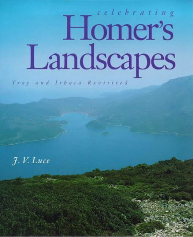9780300074116: Celebrating Homer's Landscapes: Troy and Ithaca Revisted