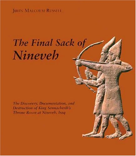9780300074185: The Final Sack of Nineveh - The Discovery, Documentation & Destruction of Sennacherib's Palace at Nineveh Iraq