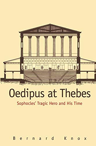 9780300074239: Oedipus at Thebes: Sophocles' Tragic Hero and His Time
