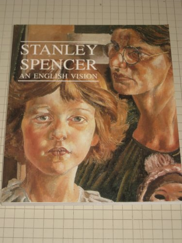 Stanley Spencer: An English Vision: Spencer, Stanley;MacCarthy, Fiona;Hirshhorn