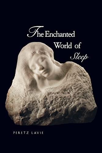 9780300074369: The Enchanted World of Sleep