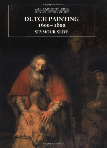 9780300074512: Dutch Painting, 1600-1800 (The Yale University Press Pelican History)