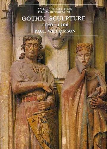 9780300074529: Gothic Sculpture, 1140–1300 (The Yale University Press Pelican History of Art Series)