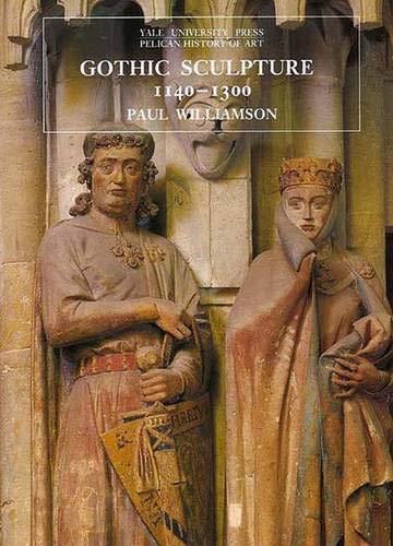 9780300074529: Gothic Sculpture 1140-1300