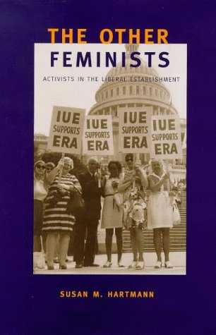 9780300074642: The Other Feminists: Activists in the Liberal Establishment