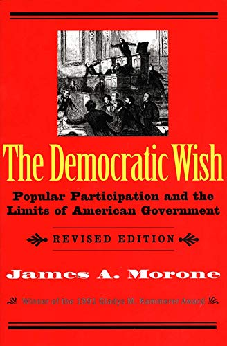 9780300074659: The Democratic Wish: Popular Participation and the Limits of American Government, Revised Edition