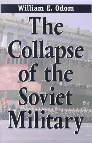 9780300074697: The Collapse of the Soviet Military