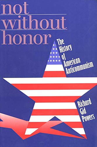 9780300074703: Not Without Honor: The History of American Anticommunism