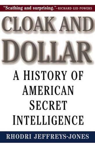 9780300074741: Cloak and Dollar: A History of American Secret Intelligence