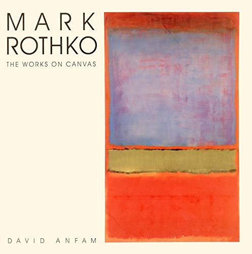 9780300074895: Mark Rothko: The Works on Canvas