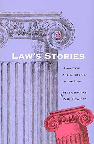 9780300074901: Law's Stories: Narrative and Rhetoric in the Law