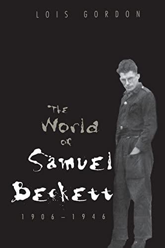 9780300074956: The World of Samuel Beckett, 1906-1946