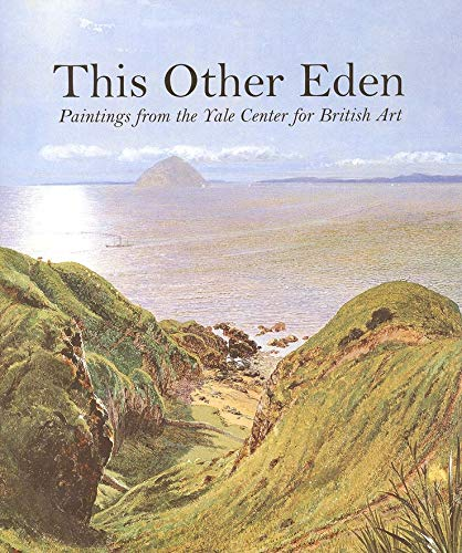 9780300074987: This Other Eden: Paintings from the Yale Center for British Art