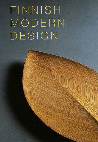 Finnish Modern Design: Utopian Ideals and Everyday Realities, 1930-1997