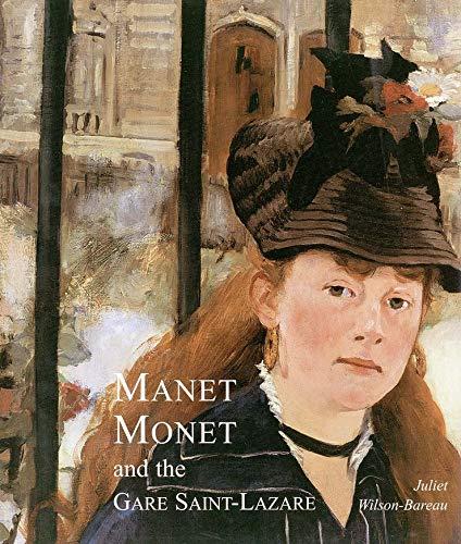 Manet, Monet, and the Gare Saint-Lazare: Wilson-Bareau, Juliet
