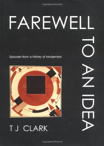 9780300075328: Farewell to an Idea: Episodes from a History of Modernism