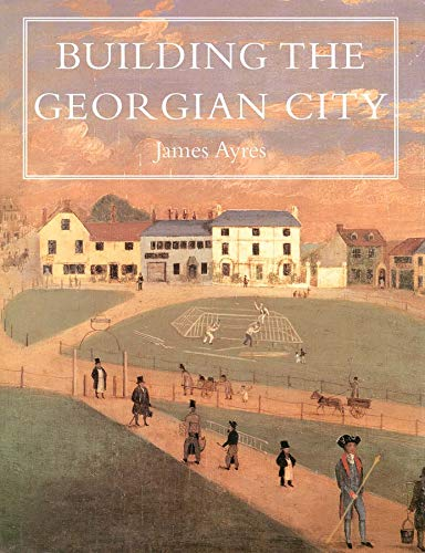 9780300075489: Building the Georgian City (The Paul Mellon Centre for Studies in British Art)