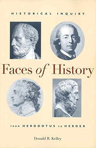9780300075588: Faces of History: Historical Inquiry from Herodotus to Herder