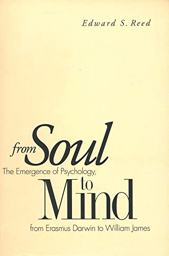 9780300075816: From Soul to Mind: The Emergence of Psychology, from Erasmus Darwin to William James
